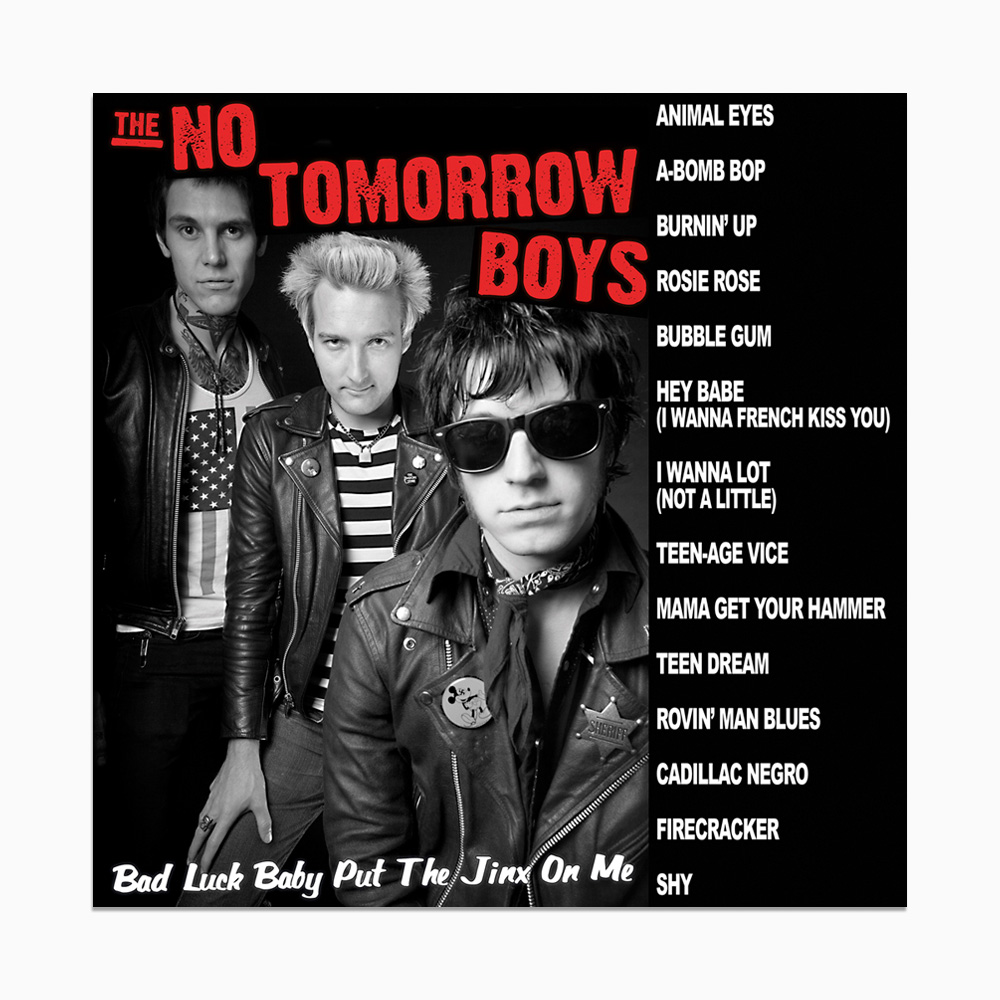 The No Tomorrow Boys– Bad Luck Baby… LP