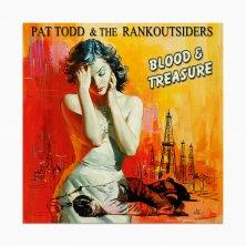 Pat Todd & The Rankoutsiders - Blood & Treasure LP