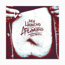 Hey Honcho & The Aftermaths - Chico Purito!