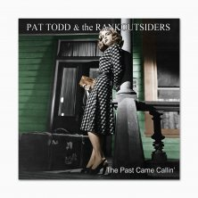 Pat Todd & The Rankoutsiders - The Past Came Callin' - CD